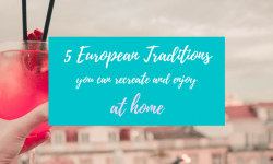 European Traditions to enjoy from home